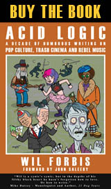 Buy ACID LOGIC A Decade of Humorous Writing on Pop Culture, Trash Cinema and Rebel Music